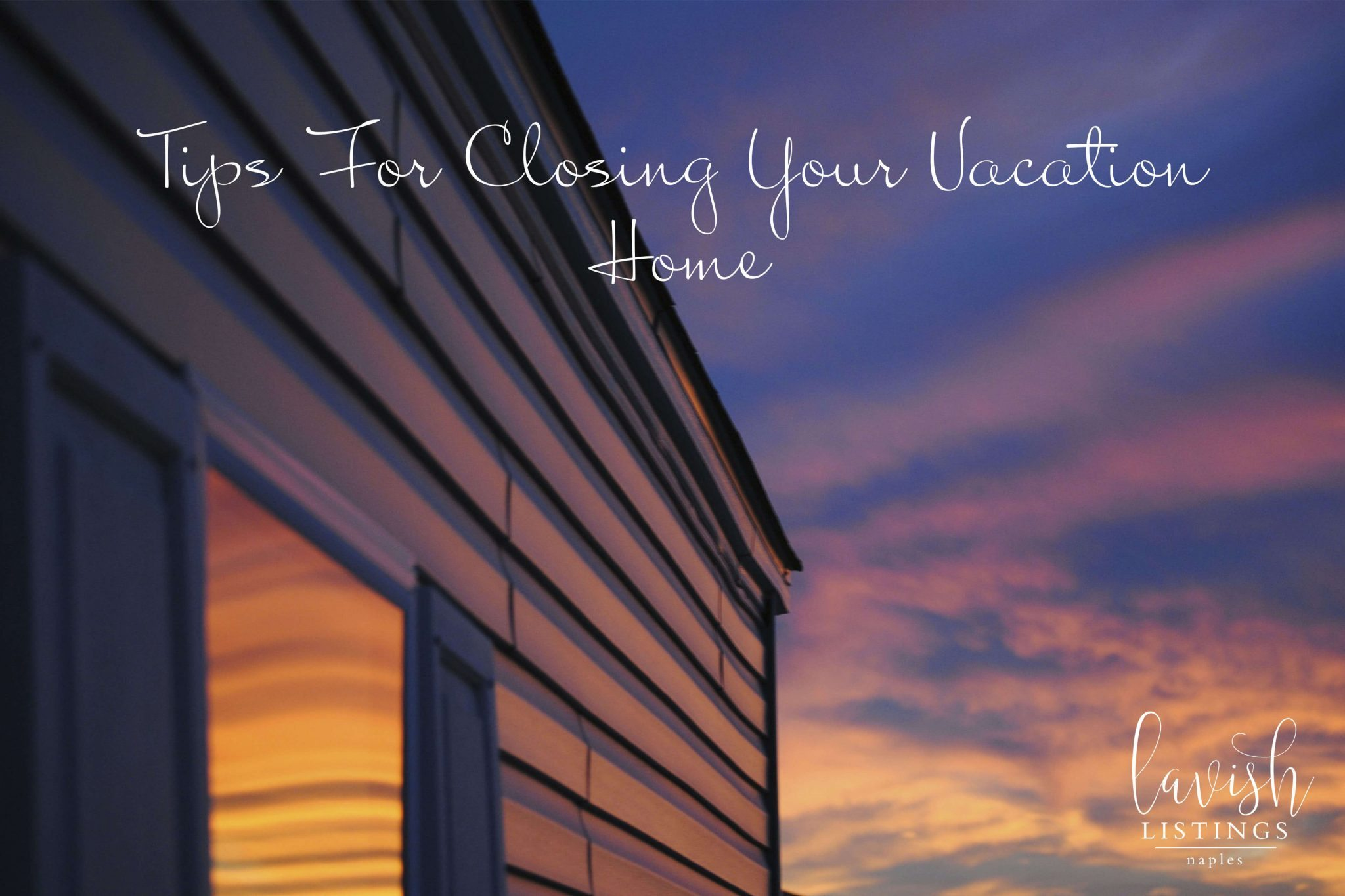 Tips For Closing Florida Home For Summer